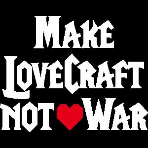 Make LoveCraft not War lustig WoW gamer Wortspiel