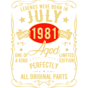 Legends Were Born In July 1981 Limited Edition