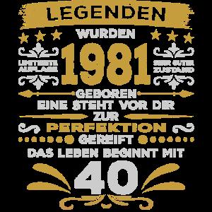 40. Geburtstag 40 Jahre 1981 Perfektion Legenden