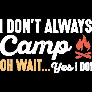 Ich campe nicht immer
