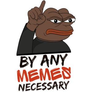 By Any Memes Necessary