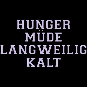 Hunger Müde Langweilig Kalt