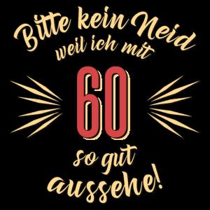 Geburtstag 60 - Bitte kein Neid - Rahmenlos T Shirt Geschenk