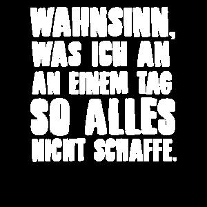 Wahnsinnig lustiges T-Shirt Spruch