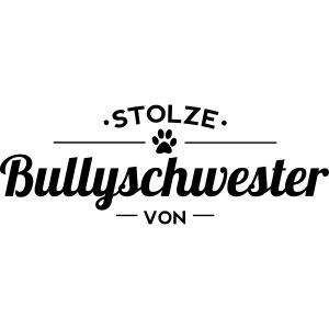 Bullyschwester Wunschname