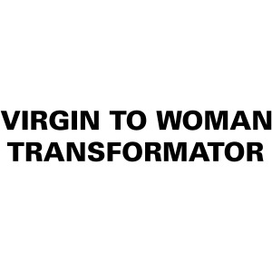 Virgin to Woman Transformator