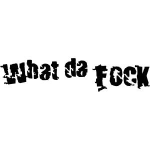 What da fock