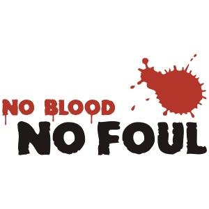Basketball No blood no foul
