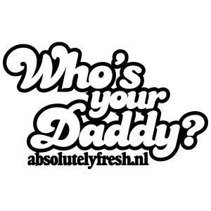 Who s your daddy