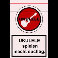 Motiv ~ Ukulele spielen macht süchtig