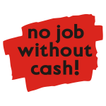 no job without cash! 02