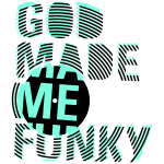 GOD MADE ME FUNKY 12INCH, by www.toneyshirts.de