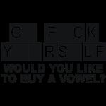 G* F*CK Y**RS*LF