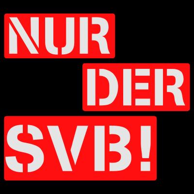 Nur der SVB - Schilderversion, Nur der SVB! - fußball,Ultras,Ultra,Schilder,SVB,Leverkusen,Bundesliga