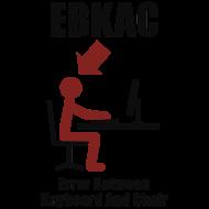 Design ~ EBKAC - Error between Keyboard and Chair - Computer - Admin