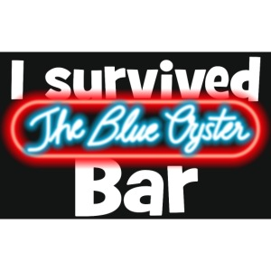 I survived the Blue Oyster Bar