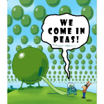WE COME IN PEAS!