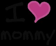 Muttertag Shirt: ibisdesigns_ilovemommy_vec