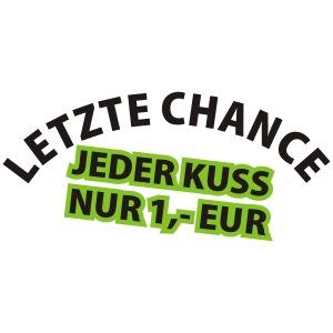Letzte Chance - jeder Kuss nur 1 EUR