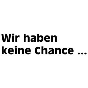 keine chance1