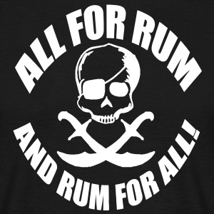 all for rum and rum for all T-Shirts - Männer T-Shirt
