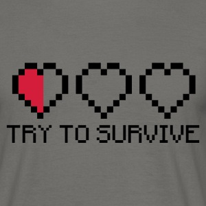 Try to survive 2c T-Shirts - Männer T-Shirt