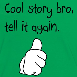 Cool story bro, thumb up T-Shirts - Women's Ringer T-Shirt