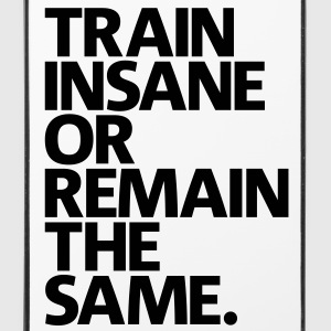 Train insane or remain the same |iPhone 4/4s cover - iPhone 4/4s Hard Case