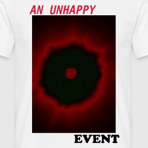 A UNHAPPY EVENT - Men's T-Shirt