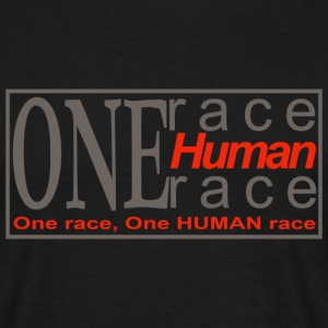 One race, One HUMAN race - Men's T-Shirt
