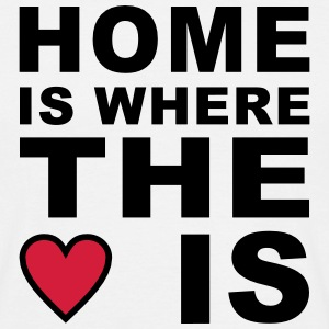 home is where the heart is T-Shirts - Männer T-Shirt