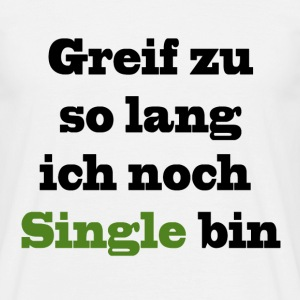 Single Mann - T-Shirt - Männer T-Shirt