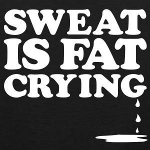 Sweat is fat crying | Mens Sleeveless - Men's Premium Tank Top