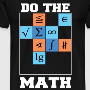 Do The Math - Herren Premium - Männer Premium T-Shirt