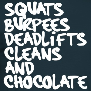 Squats, Burpees, Deadlifts, Cleans and Chocolate - Men's T-Shirt