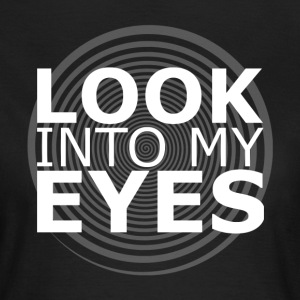 W Look Into My Eyes Tee - Women's T-Shirt