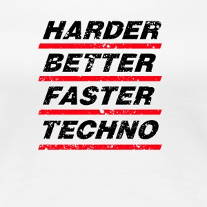 Harder Better Faster Techno - Women's Premium T-Shirt