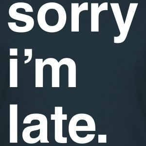 Sorry I'm Late - KOLESON COUTURE - T-shirt Femme