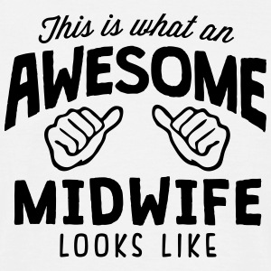awesome midwife looks like - Men's T-Shirt