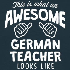 awesome german teacher looks like - Men's T-Shirt