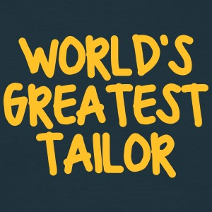 worlds greatest tailor - Men's T-Shirt