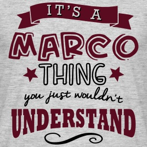 its a marco name forename thing - Men's T-Shirt