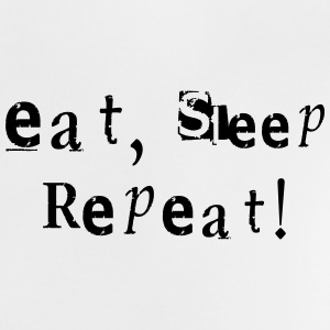 Eat, sleep, repeat wit - Baby T-shirt