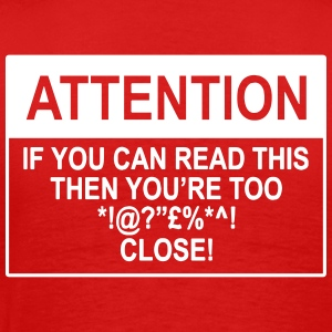 Attention if you can read this then you're too close T-Shirts - Men's Premium T-Shirt