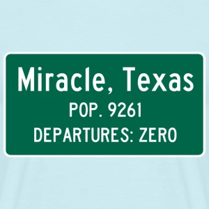 Miracle, Texas Traffic Sign - Men's T-Shirt