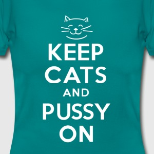 KEEP CATS and PUSSY ON - Women's T-Shirt