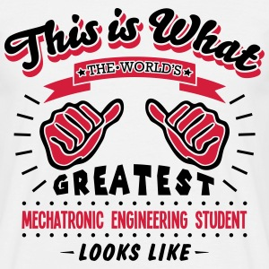 mechatronic engineering student worlds g - Men's T-Shirt