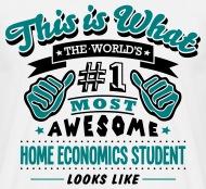 Home Economics Student World No1 Most Aw T SHIRT   Menu0027s T Shirt