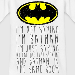 Batman I'm not saying black Teenager T-Shirt - Teenager T-Shirt