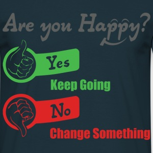 Life is simple: Are you #happy ? - Yes - Keep goin - T-shirt Homme